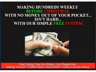 Get Earning Hundreds Weekly Before Christmas Holidays...Extremely Easy